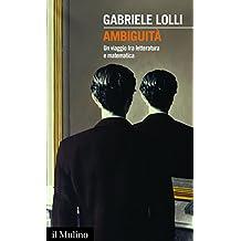 Ambiguità: Un viaggio fra letteratura e matematica