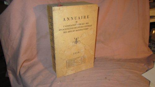 ANNUAIRE DE L ASSOCIATION AMICALE DES ANCIENS ELEVES DE L ECOLE CENTRALE DES ARTS ET MANUFACTURES 1958