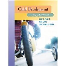 Child Development: A Topcial Approach by Diane E. Papalia (2002-09-30)