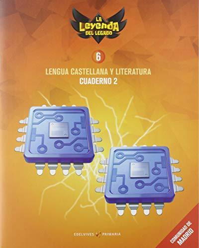 Proyecto: La leyenda del Legado. Lengua castellana y Literatura 6. Cuaderno 2 : Comunidad de Madrid