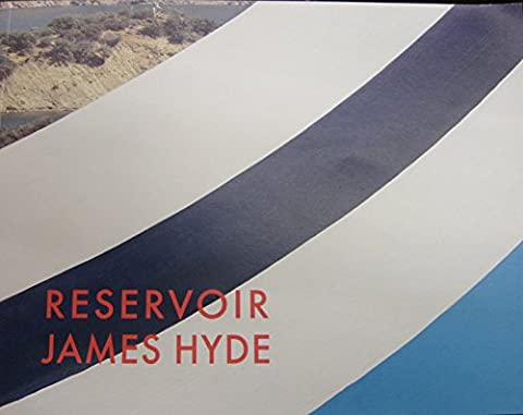 Reservoir - James Hyde : March 21 - April 14,