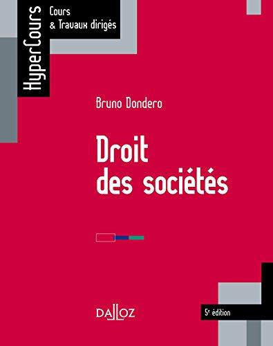 Droit des sociétés - 5e éd. par Bruno Dondero