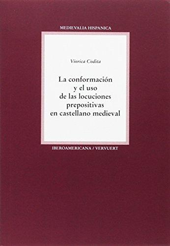 La conformación y el uso de las locuciones prepositivas en castellano medieval (Medievalia Hispanica)