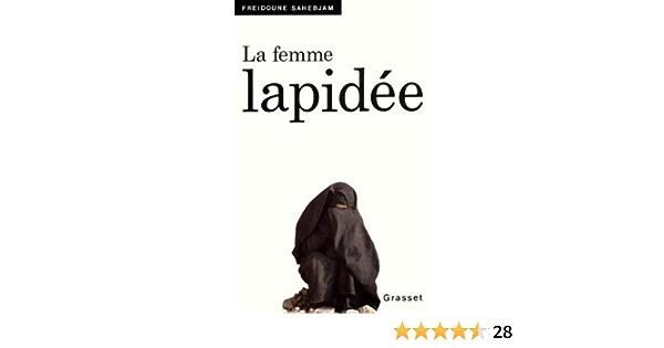 La Femme Lapidée Documents Français Ebook Sahebjam Freidoune Amazon Fr