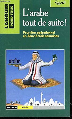 L'arabe tout de suite ! (Méthodes) -