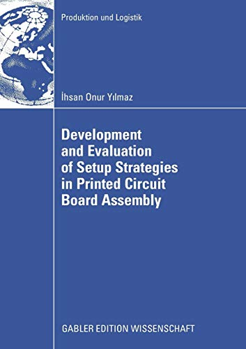 Development and Evaluation of Setup Strategies in Printed Circuit Board Assembly (Produktion und Logistik) -