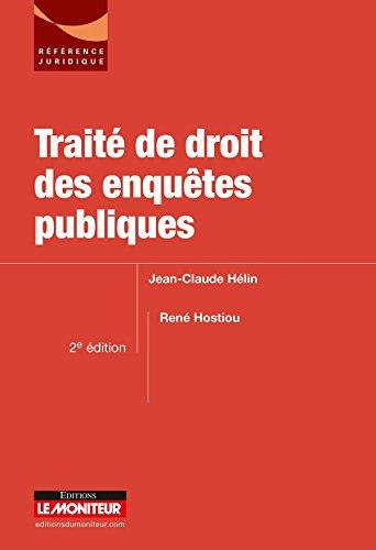 Traité de droit des enquêtes publiques par Jean-Claude Hélin