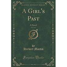 A Girl's Past, Vol. 3 of 3: A Novel (Classic Reprint)