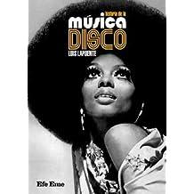 Historia de la música disco (Buenas vibraciones)