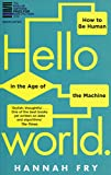 Buchinformationen und Rezensionen zu Hello World: How  to be Human in the Age of the Machine von Hannah Fry