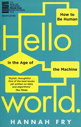 Buchseite und Rezensionen zu 'Hello World: How  to be Human in the Age of the Machine' von Hannah Fry