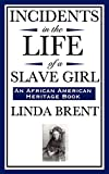 Incidents in the Life of a Slave Girl (an African American Heritage Book) - Linda Brent