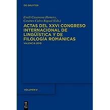 Actas del XXVI Congreso Internacional de Lingüística y de Filología Románicas. Tome V