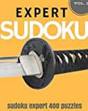 SUDOKU EXPERT Volume 2: Expert Sudoku: 400 sudoku extreme puzzles, sudoku very hard level for difficult sudoku puzzle enthusiasts (Sudoku evil, very hard sudoku)