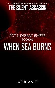 When Sea Burns (The Silent Assassin Book 5) (English Edition) di [P., Adrian]