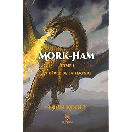 Mork-Ham - Tome 1: Le début de la légende