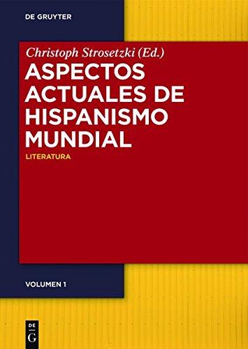 Aspectos actuales del hispanismo mundial: Literatura ― Cultura ― Lengua