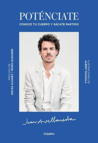 Poténciate: Conoce tu cuerpo y sácate partido (Ocio y entretenimiento) por Juan Avellaneda