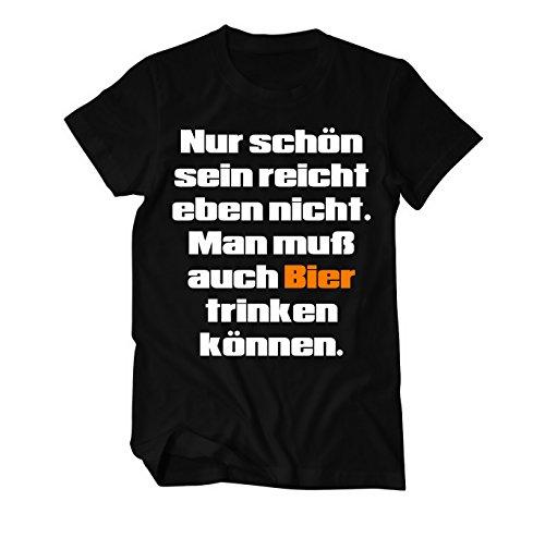 Nur schön sein reicht eben nicht, man muß auch Bier trinken können Fun T-Shirt Herren Medium Schwarz (Trinken-shirt Bier)