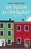 Un voisin si craquant : l'intégrale (&H) (French Edition)