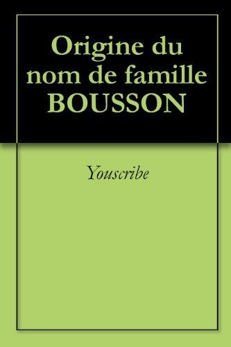 Origine du nom de famille BOUSSON (Oeuvres courtes)