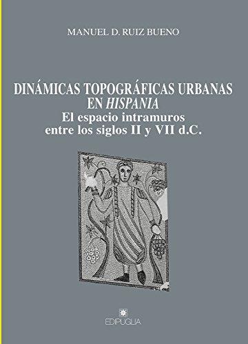 Dinámicas topográficas urbanas en Hispania. El espacio intramuros entre los siglos II y VII d.C. (Munera)