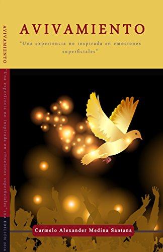 Avivamiento - Una experiencia no inspirada en emociones superficiales por Carmelo Alexander Medina Santana