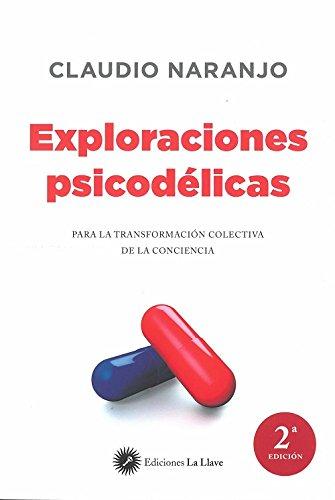 Exploraciones Psicodélicas por Claudio Naranjo Cohen