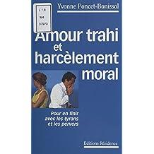 Amour trahi et harcèlement moral