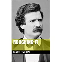 ROUGHING IT (annotated) (English Edition)