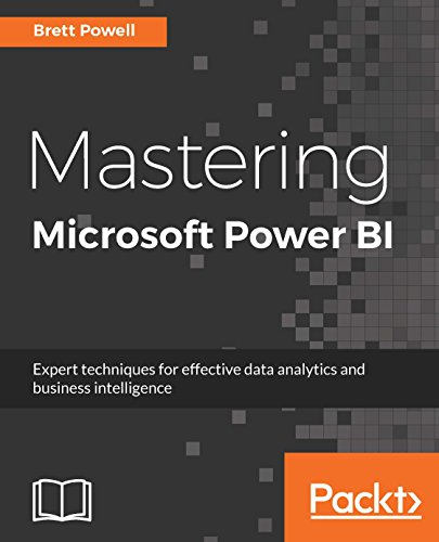 Mastering Microsoft Power BI: Expert techniques for effective data analytics and business intelligence (English Edition) por Brett Powell