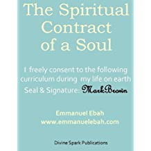 The Spiritual Contract of a Soul (English Edition)