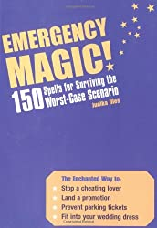 Emergency Magic: 150 Spells for Surviving the Worst-Case Scenario