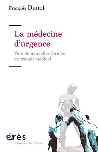 La mdecine d'urgence : Vers de nouvelles formes de travail mdical