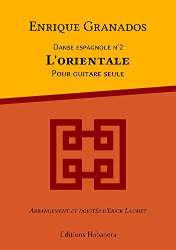 Enrique Granados - Danse espagnole n°2 - L'orientale - Adaptation pour guitare seule d'Erick Laumet