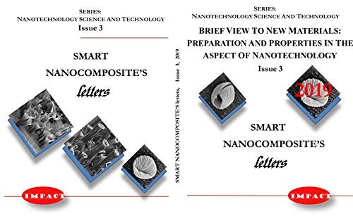 Brief View To New Materials: Preparation And Properties In The Aspect Of Nanotechnology (Smart Nanocomposite\'s Letters Book 3) (English Edition)