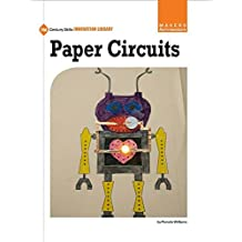 Paper Circuits (21st Century Skills Innovation Library: Makers As Innovators)