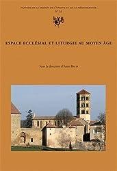 Espace ecclésial et liturgie au Moyen Age