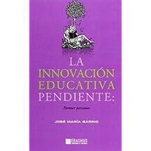 La Innovación Educativa Pendiente (Emprender el presente)