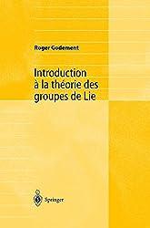 Introduction à la théorie des groupes de Lie
