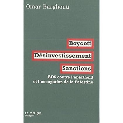 Boycott, désinvestissement, sanctions: BDS contre l'apartheid et l'occupation de la Palestine
