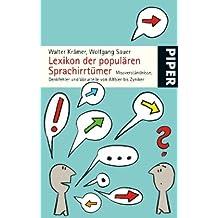 Lexikon der populären Sprachirrtümer: Missverständnisse, Denkfehler und Vorurteile von Altbier bis Zyniker (Piper Taschenbuch, Band 5073)