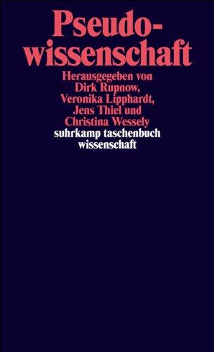 Pseudowissenschaft: Konzeptionen von Nichtwissenschaftlichkeit in der Wissenschaftsgeschichte (suhrkamp taschenbuch wissenschaft)