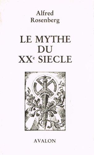 Le mythe du XXe siècle : bilan des combats culturels et spirituels de notre temps