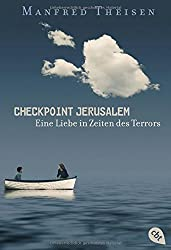 Checkpoint Jerusalem: Eine Liebe in Zeiten des Terrors