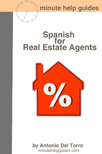 Spanish for Real Estate Agents: Essential Power Words and Phrases for Workplace Survival