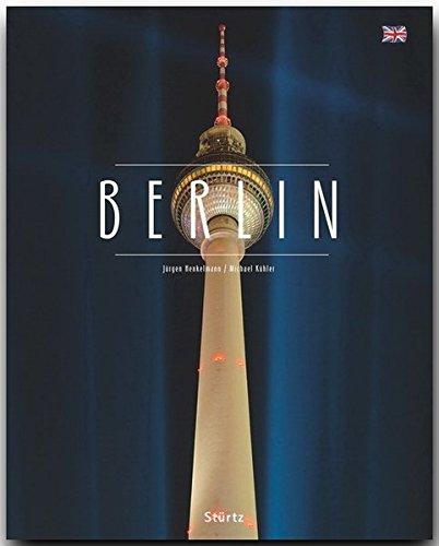 BERLIN - Ein englischsprachiger Premium***-Bildband in stabilem Schmuckschuber mit 224 Seiten und über 330 Abbildungen - STÜRTZ Verlag