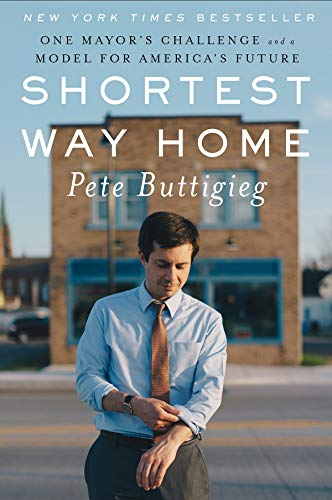 Shortest Way Home: One Mayor's Challenge and a Model for America's Future (English Edition)