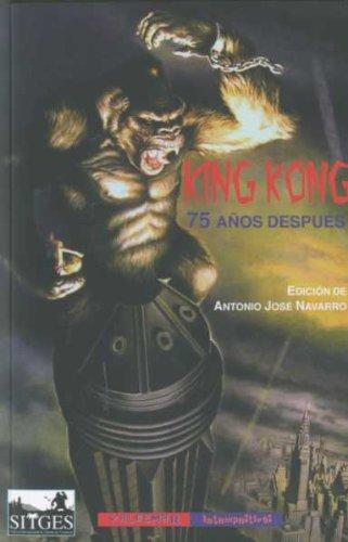 Descargar Libro King Kong, 75 años depués (Intempestivas) de Antonio Jose Navarro