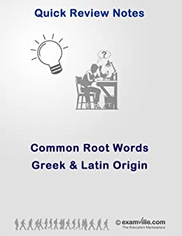 Common Root Words in English Language: Greek and Latin Origin (Quick Review Notes) (English Edition) von [Bose, N]
